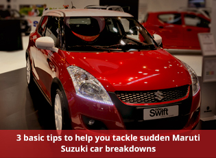 3 basic tips to help you tackle sudden Maruti Suzu