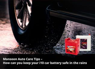 Monsoon Auto Care Tips - How can you keep your i10