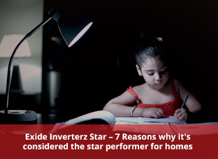 Exide Inverterz Star - 7 Reasons why it's consider