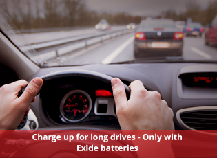Charge up for long drives - Only with Exide batter