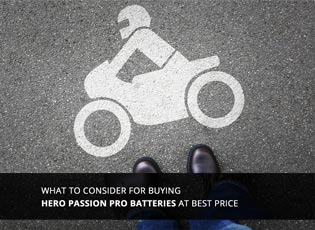 What to consider for buying Hero Passion Pro batte